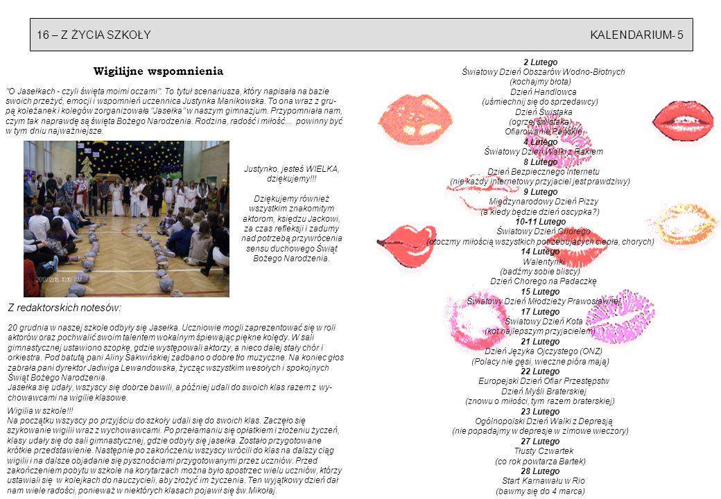16 – Z ŻYCIA SZKOŁY KALENDARIUM- 5 Wigilia w szkole!!! Na początku wszyscy po przyjściu do szkoły udali się do swoich klas. Zaczęło się szykowanie wig