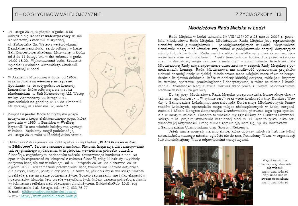 Z ŻYCIA SZKOŁY - 13 8 – CO SŁYCHAĆ W MAŁEJ OJCZYŻNIE Młodzieżowa Rada Miejska w Łodzi Rada Miejska w Łodzi uchwałą Nr VIII/127/07 z 28 marca 2007 r. p