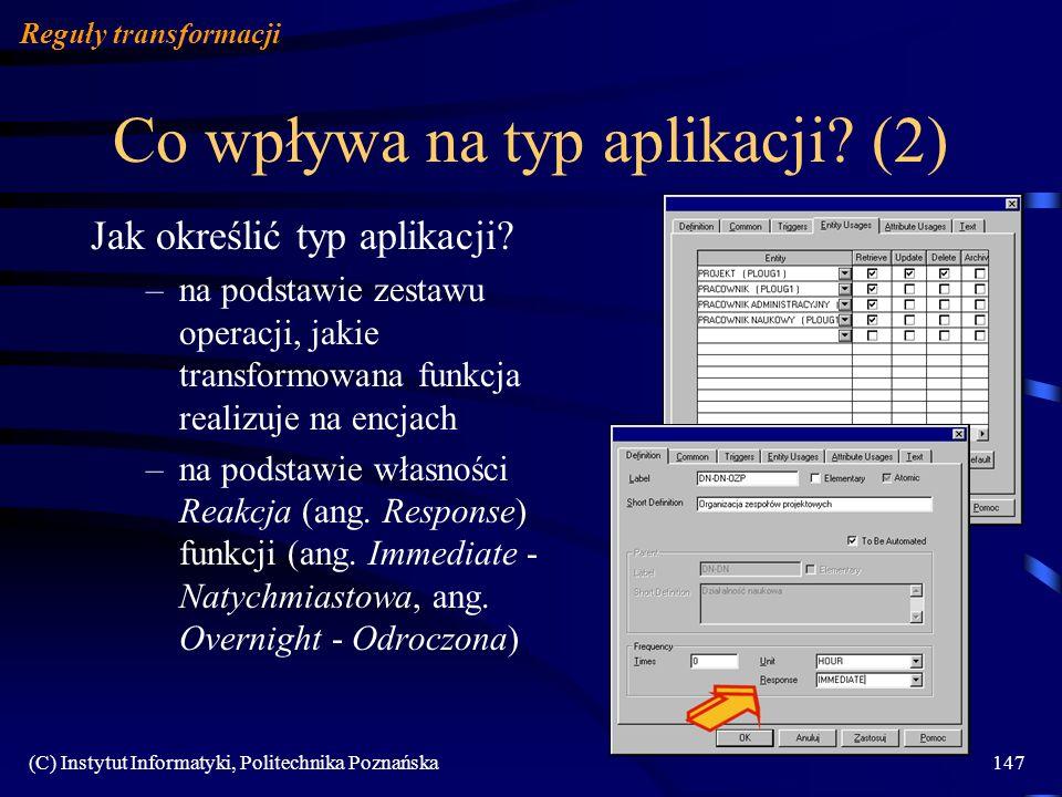 (C) Instytut Informatyki, Politechnika Poznańska147 Co wpływa na typ aplikacji? (2) Reguły transformacji Jak określić typ aplikacji? –na podstawie zes