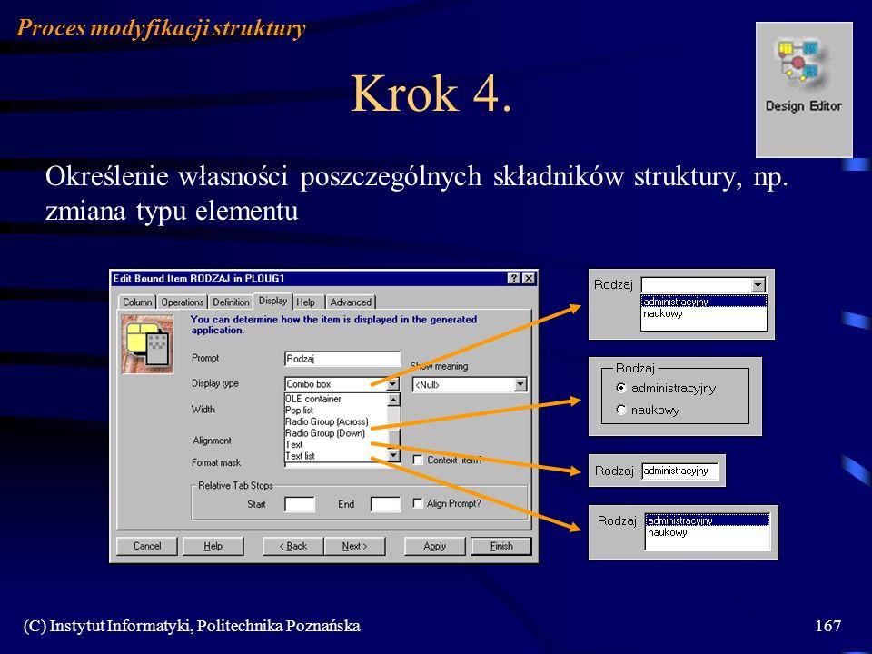 (C) Instytut Informatyki, Politechnika Poznańska167 Krok 4. Określenie własności poszczególnych składników struktury, np. zmiana typu elementu Proces