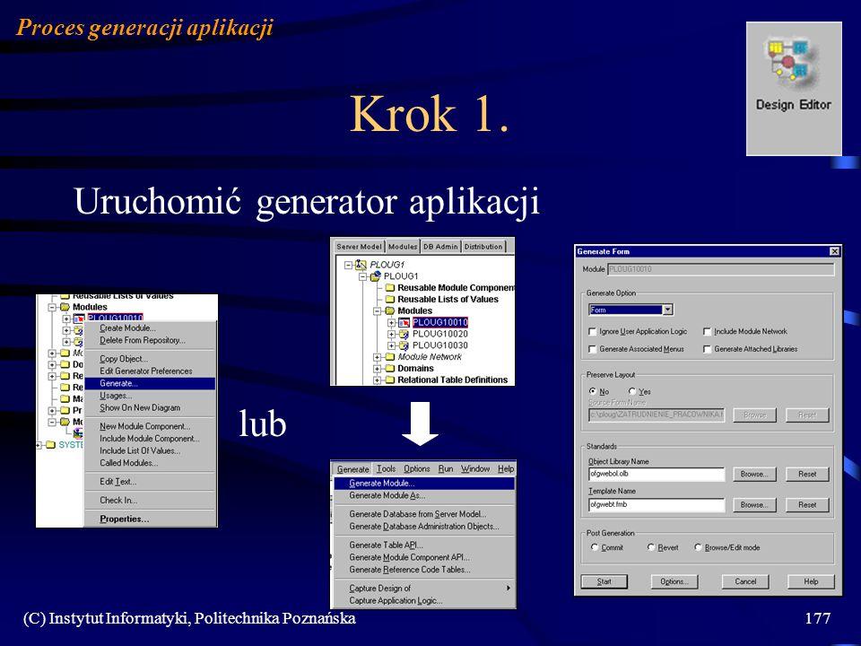 (C) Instytut Informatyki, Politechnika Poznańska177 Krok 1. Uruchomić generator aplikacji Proces generacji aplikacji lub