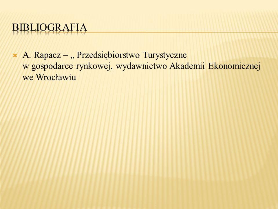 A. Rapacz – Przedsiębiorstwo Turystyczne w gospodarce rynkowej, wydawnictwo Akademii Ekonomicznej we Wrocławiu