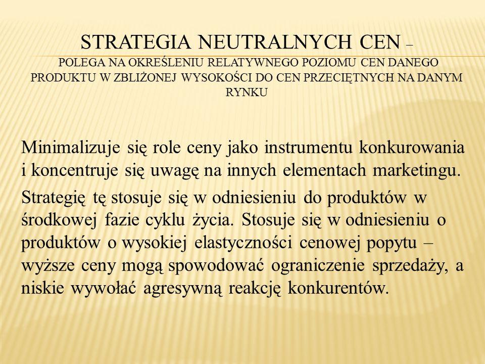 Minimalizuje się role ceny jako instrumentu konkurowania i koncentruje się uwagę na innych elementach marketingu. Strategię tę stosuje się w odniesien