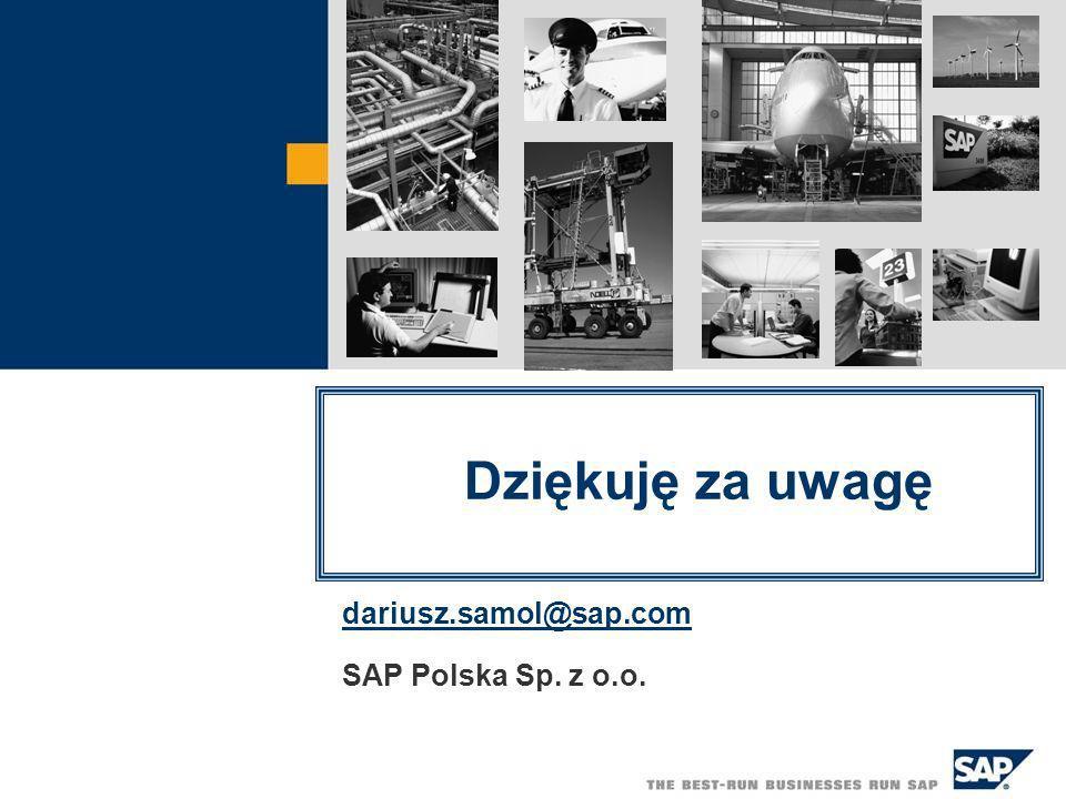 Nowoczesny Przemysł Nowoczesne Rozwiązania Biznesowo-Informatyczne dariusz.samol@sap.com SAP Polska Sp. z o.o. Dziękuję za uwagę