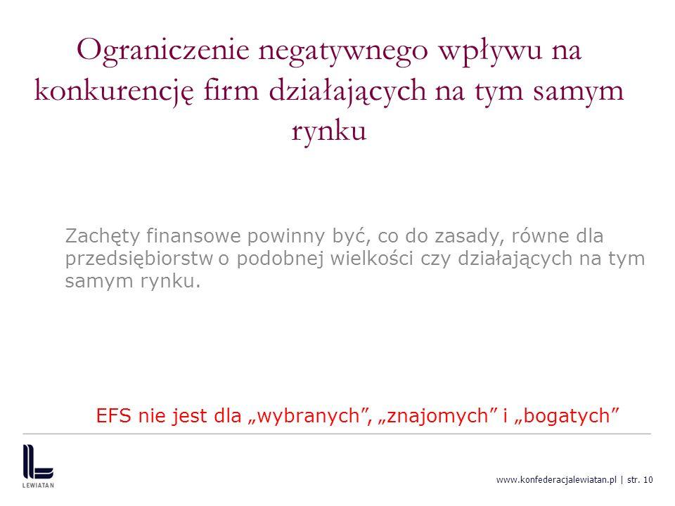 www.konfederacjalewiatan.pl | str. 10 Ograniczenie negatywnego wpływu na konkurencję firm działających na tym samym rynku Zachęty finansowe powinny by