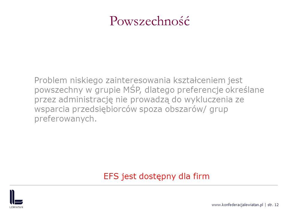 www.konfederacjalewiatan.pl | str. 12 Powszechność Problem niskiego zainteresowania kształceniem jest powszechny w grupie MŚP, dlatego preferencje okr
