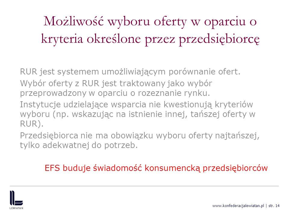 www.konfederacjalewiatan.pl | str. 14 Możliwość wyboru oferty w oparciu o kryteria określone przez przedsiębiorcę RUR jest systemem umożliwiającym por