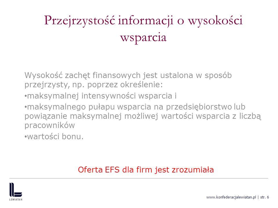 www.konfederacjalewiatan.pl | str. 6 Przejrzystość informacji o wysokości wsparcia Wysokość zachęt finansowych jest ustalona w sposób przejrzysty, np.