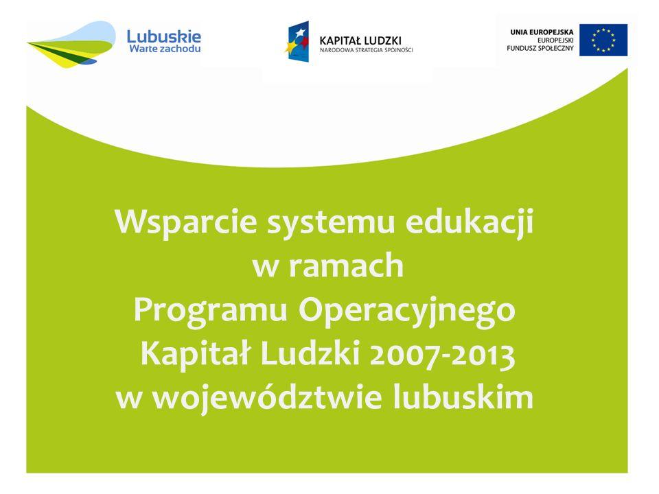 Wsparcie systemu edukacji w ramach Programu Operacyjnego Kapitał Ludzki 2007-2013 w województwie lubuskim