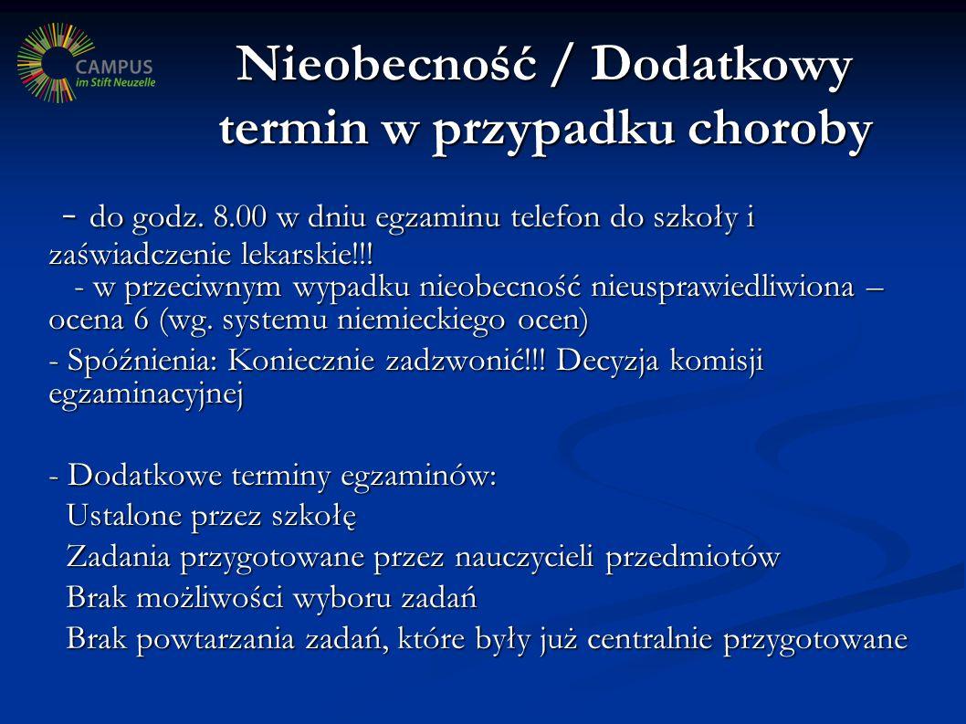 Nieobecność / Dodatkowy termin w przypadku choroby - do godz. 8.00 w dniu egzaminu telefon do szkoły i zaświadczenie lekarskie!!! - w przeciwnym wypad