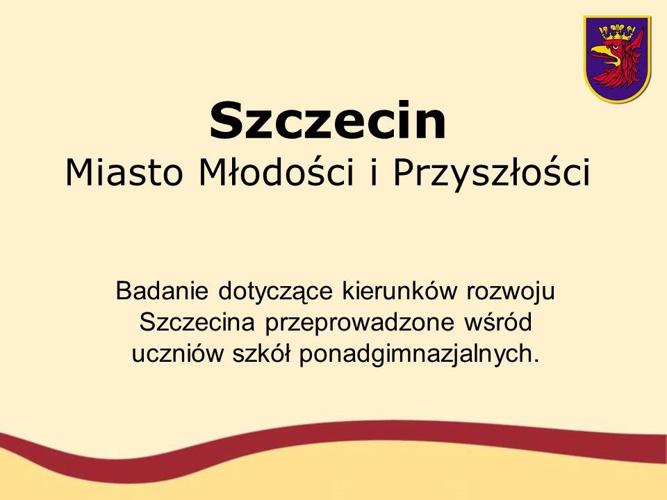 Szczecin Miasto Młodości i Przyszłości Badanie dotyczące kierunków rozwoju Szczecina przeprowadzone wśród uczniów szkół ponadgimnazjalnych.