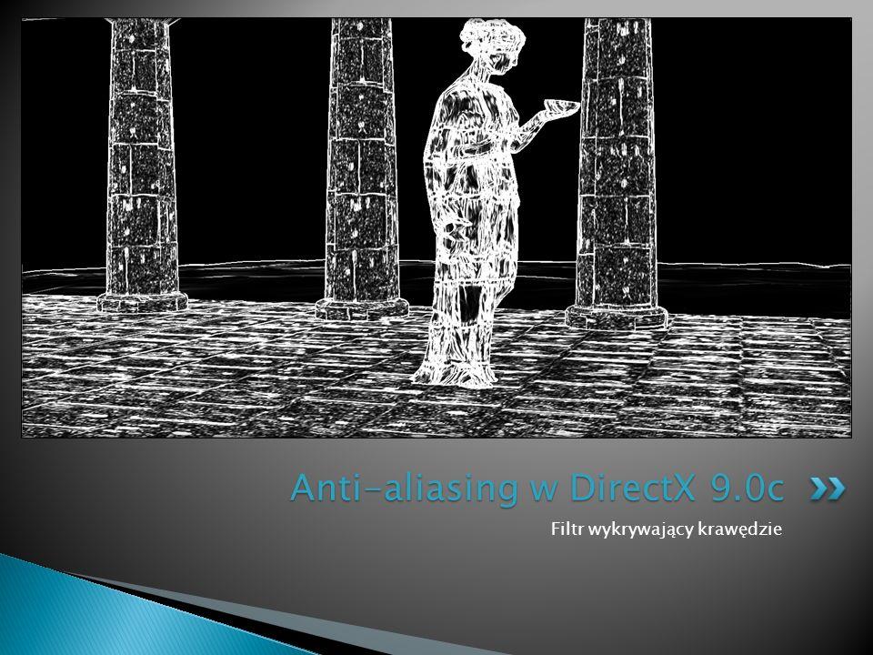 Filtr wykrywający krawędzie Anti-aliasing w DirectX 9.0c