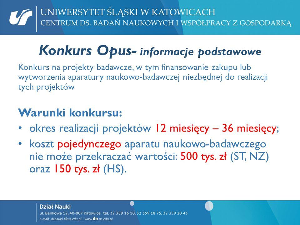 Konkurs Opus- informacje podstawowe Konkurs na projekty badawcze, w tym finansowanie zakupu lub wytworzenia aparatury naukowo-badawczej niezbędnej do