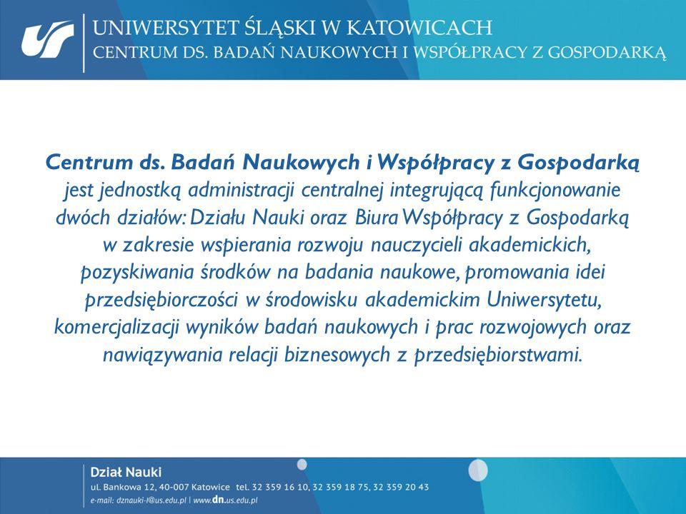 Centrum ds. Badań Naukowych i Współpracy z Gospodarką jest jednostką administracji centralnej integrującą funkcjonowanie dwóch działów: Działu Nauki o