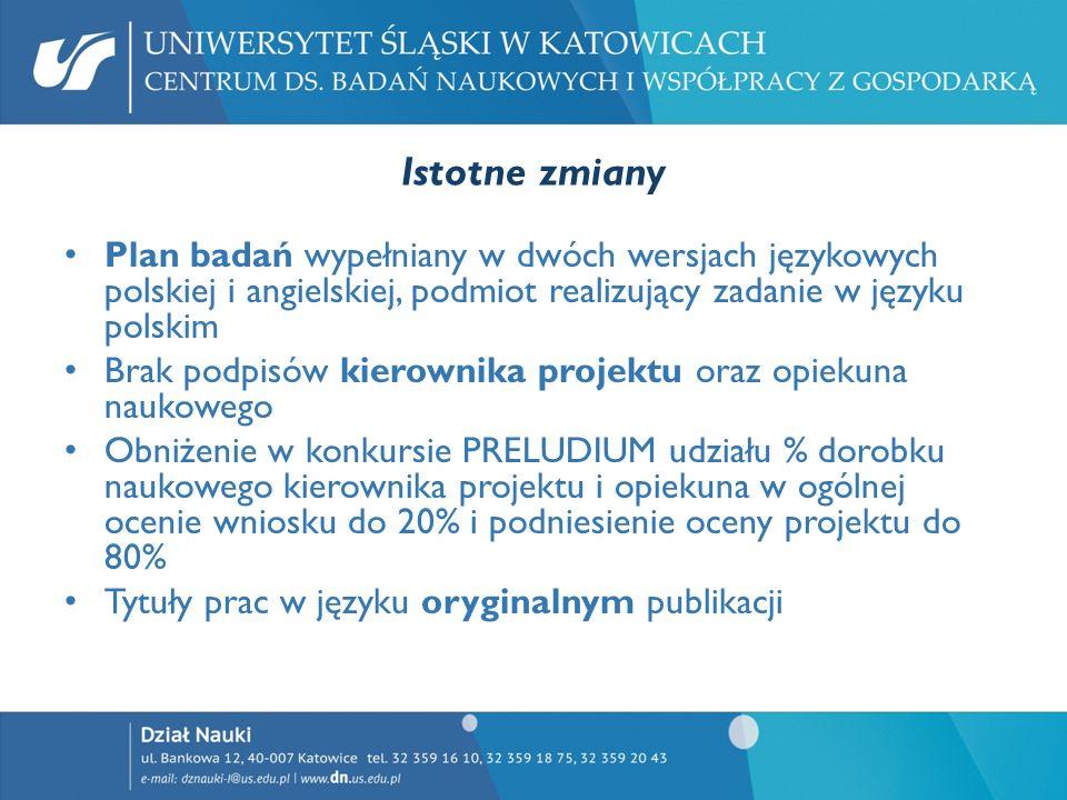 Istotne zmiany Plan badań wypełniany w dwóch wersjach językowych polskiej i angielskiej, podmiot realizujący zadanie w języku polskim Brak podpisów ki
