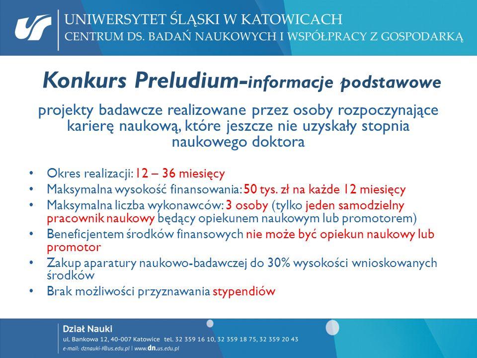 Konkurs Preludium- informacje podstawowe projekty badawcze realizowane przez osoby rozpoczynające karierę naukową, które jeszcze nie uzyskały stopnia