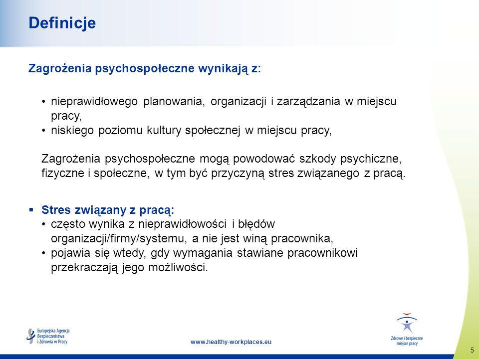 5 www.healthy-workplaces.eu Definicje Zagrożenia psychospołeczne wynikają z: nieprawidłowego planowania, organizacji i zarządzania w miejscu pracy, ni