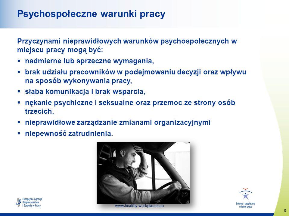 6 www.healthy-workplaces.eu Psychospołeczne warunki pracy Przyczynami nieprawidłowych warunków psychospołecznych w miejscu pracy mogą być: nadmierne l