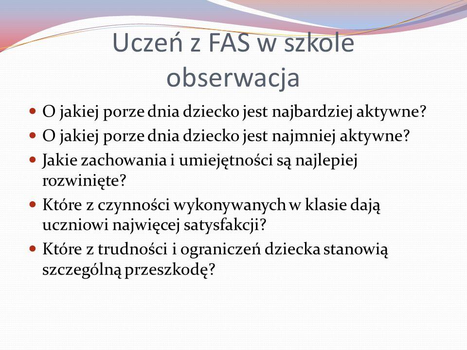 Uczeń z FAS w szkole obserwacja O jakiej porze dnia dziecko jest najbardziej aktywne.