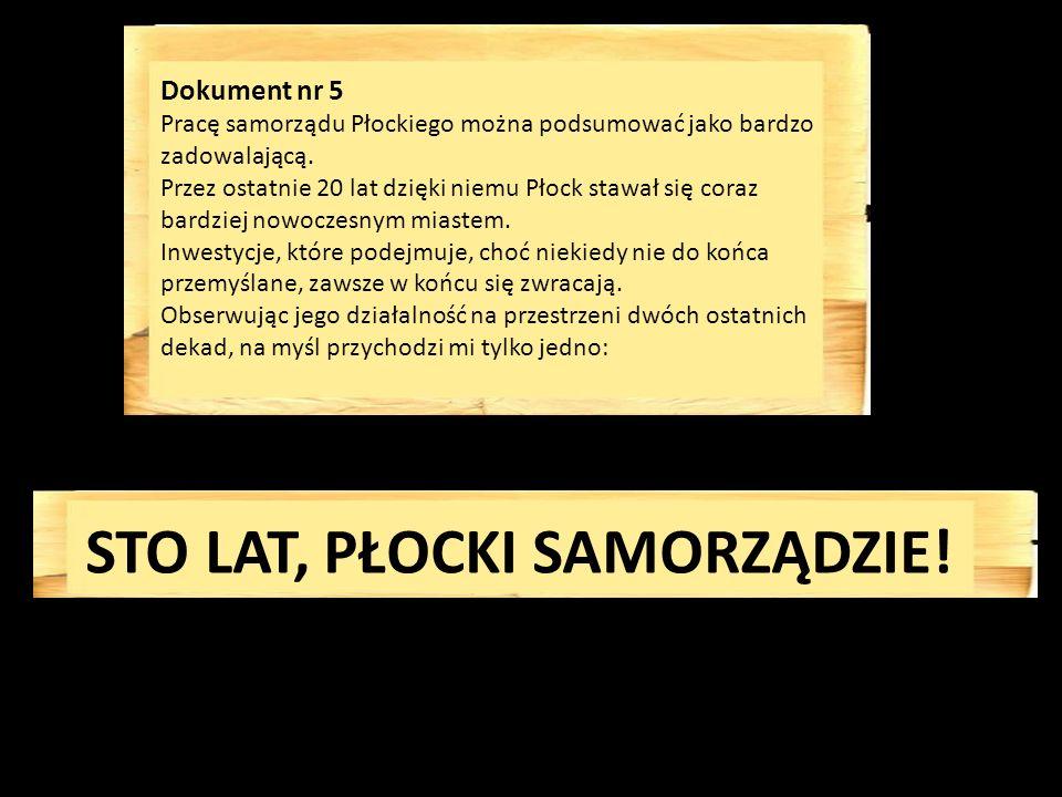 Dokument nr 4 Przeprowadzona ankieta pozwoliła mi dowiedzieć się, co mieszkańcy Płocka sądzą na temat działalności samorządu miasta.