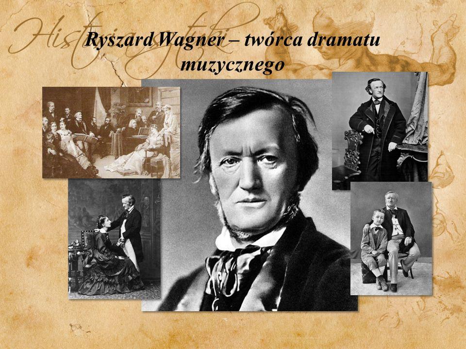 Twórczość Ryszarda Wagnera Wagner niemal całkowicie skoncentrował się na teatrze muzycznym, inne jego utwory mają znaczenie marginalne.