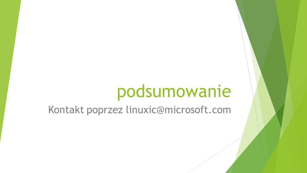 podsumowanie Kontakt poprzez linuxic@microsoft.com
