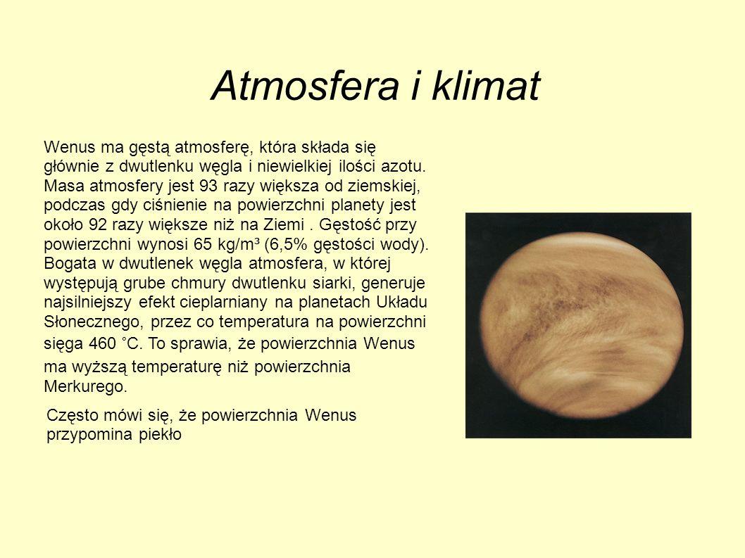 Atmosfera i klimat Wenus ma gęstą atmosferę, która składa się głównie z dwutlenku węgla i niewielkiej ilości azotu. Masa atmosfery jest 93 razy większ