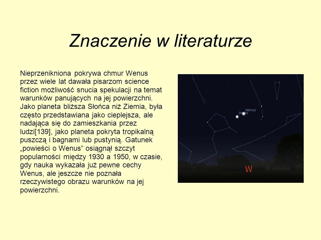 Znaczenie w literaturze Nieprzenikniona pokrywa chmur Wenus przez wiele lat dawała pisarzom science fiction możliwość snucia spekulacji na temat warun