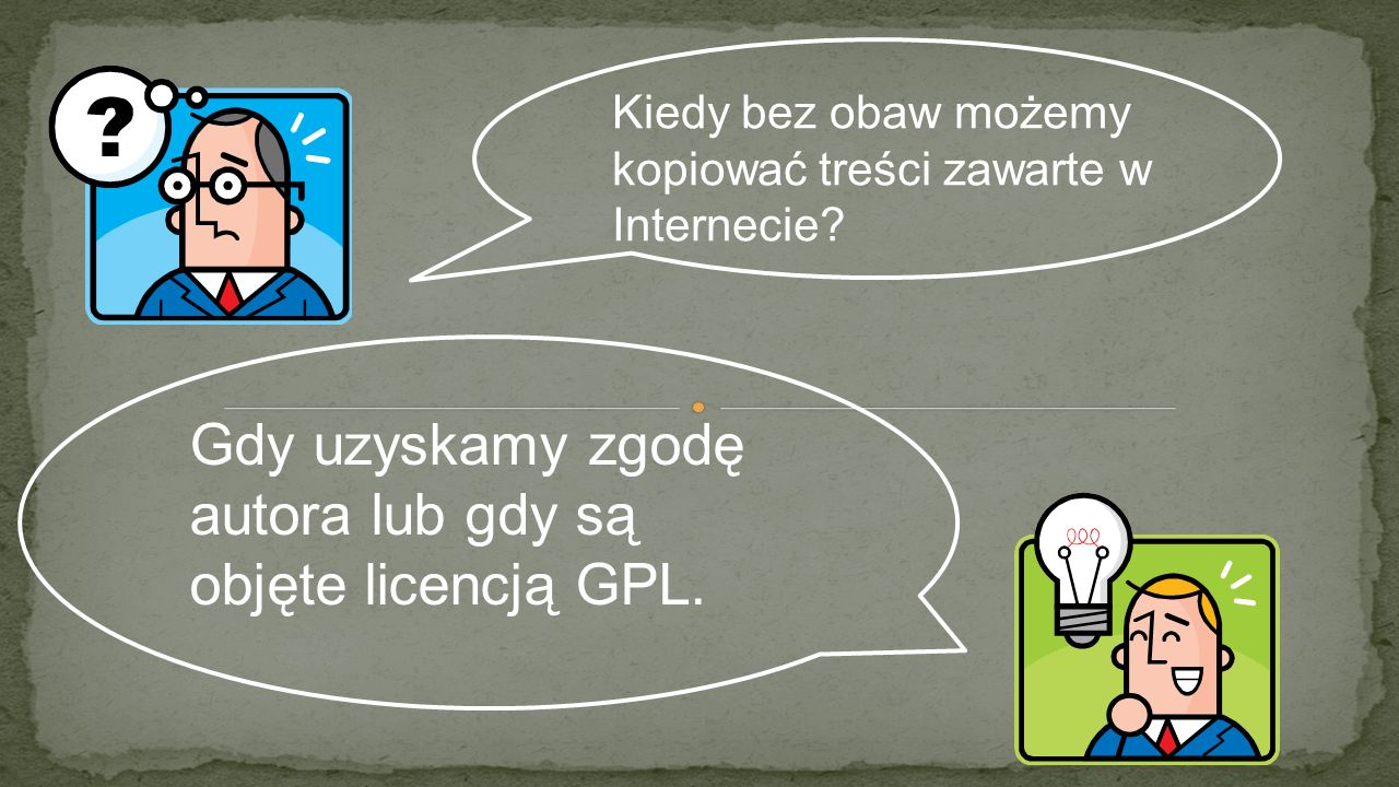 Kiedy bez obaw możemy kopiować treści zawarte w Internecie? Gdy uzyskamy zgodę autora lub gdy są objęte licencją GPL.