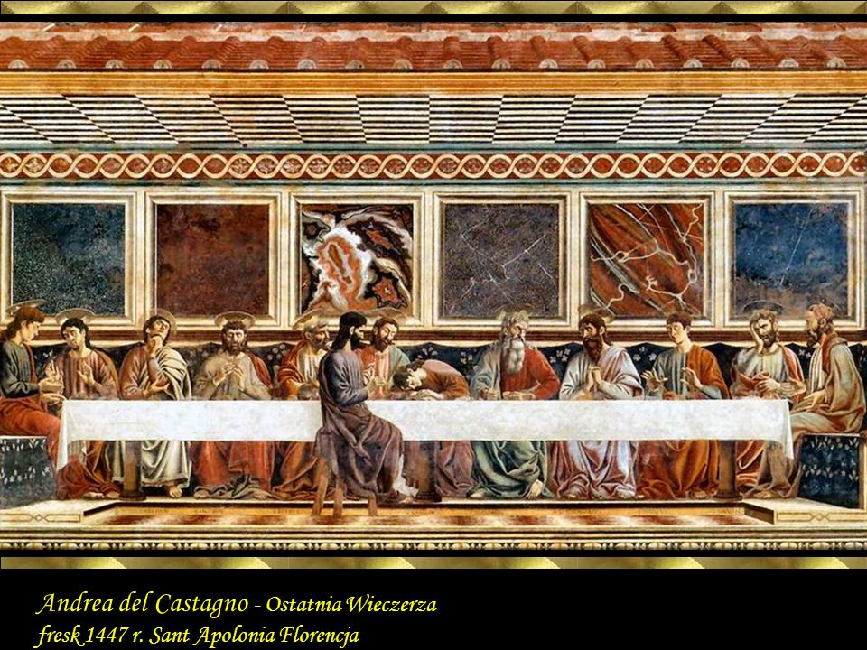 Andrea del Castagno - Ostatnia Wieczerza fresk 1447 r. Sant Apolonia Florencja