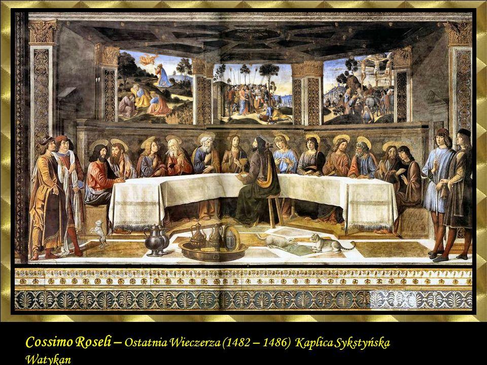 Cossimo Roseli – Ostatnia Wieczerza (1482 – 1486) Kaplica Sykstyńska Watykan
