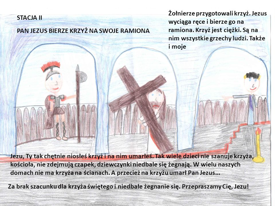 STACJA II PAN JEZUS BIERZE KRZYŻ NA SWOJE RAMIONA Żołnierze przygotowali krzyż.