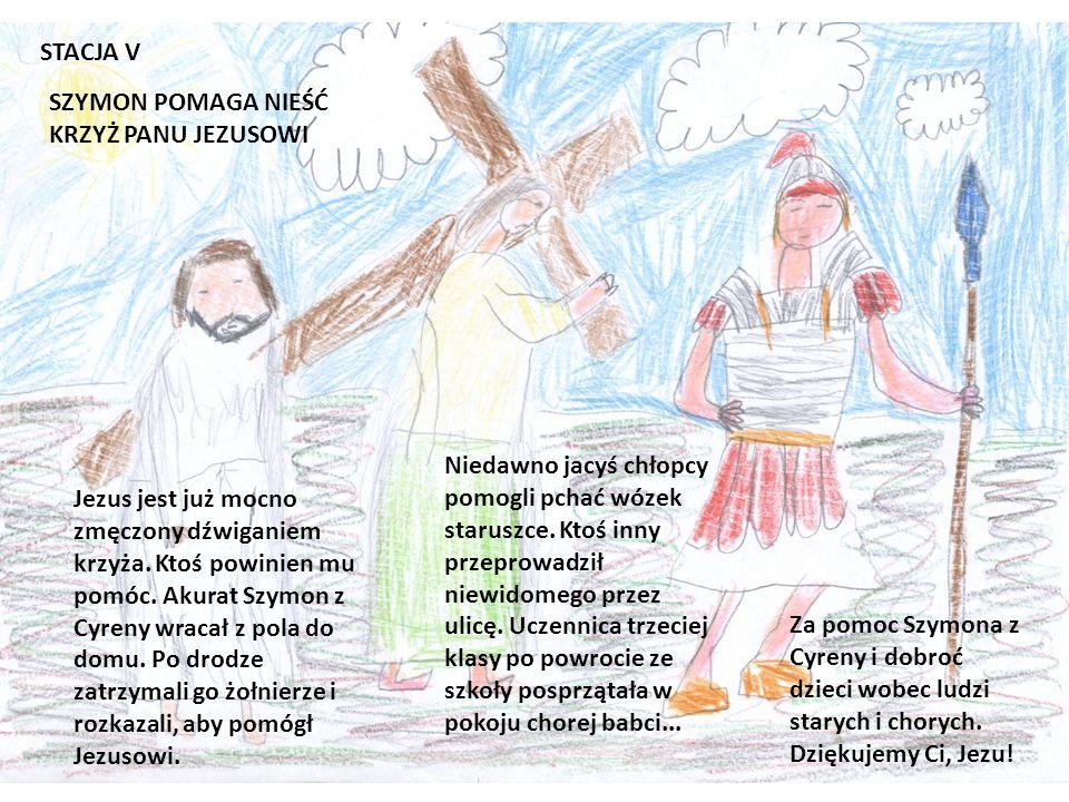 STACJA V SZYMON POMAGA NIEŚĆ KRZYŻ PANU JEZUSOWI Jezus jest już mocno zmęczony dźwiganiem krzyża.