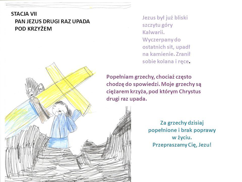 STACJA VI WERONIKA OCIERA TWARZ PANU JEZUSOWI W czasie drogi na Kalwarię Jezus był bardzo zmęczony. Twarz miał pokrytą potem, krwią i kurzem. Widziała