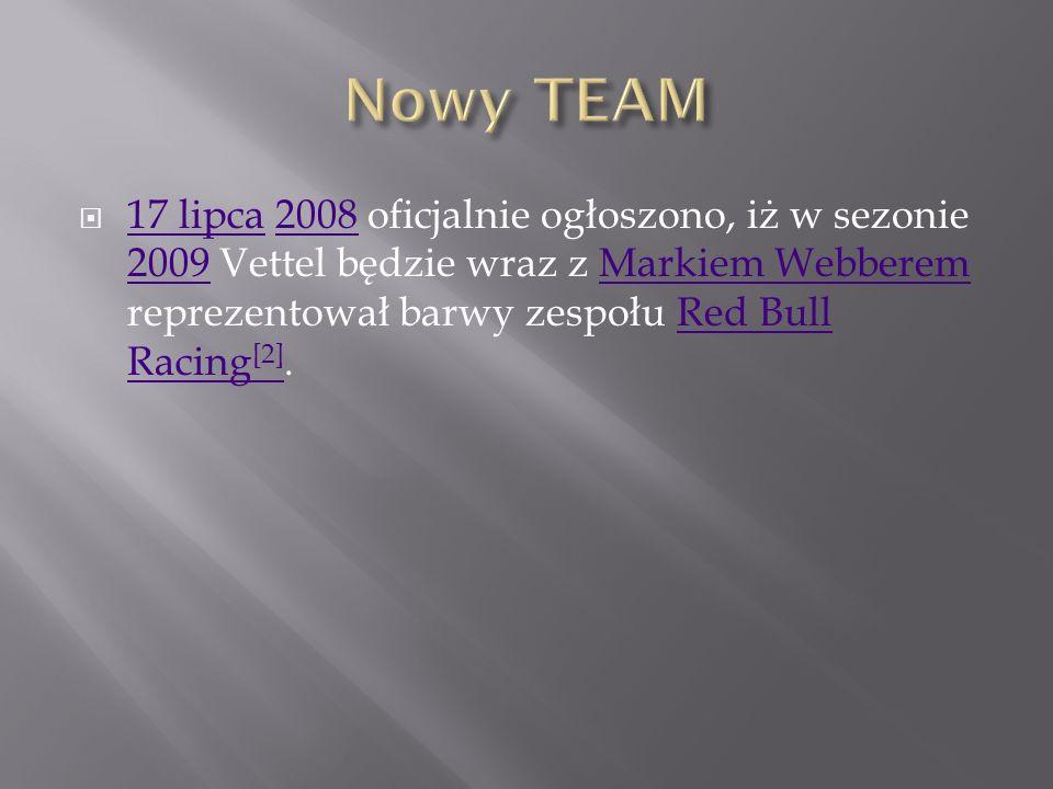17 lipca 2008 oficjalnie ogłoszono, iż w sezonie 2009 Vettel będzie wraz z Markiem Webberem reprezentował barwy zespołu Red Bull Racing [2].