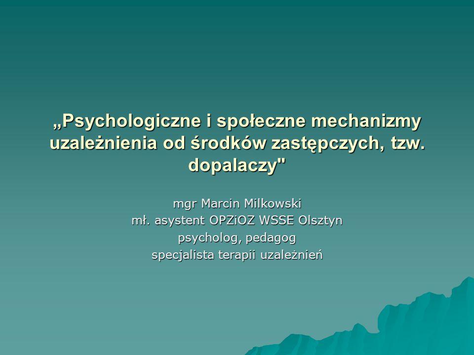 Psychologiczne i społeczne mechanizmy uzależnienia od środków zastępczych, tzw.