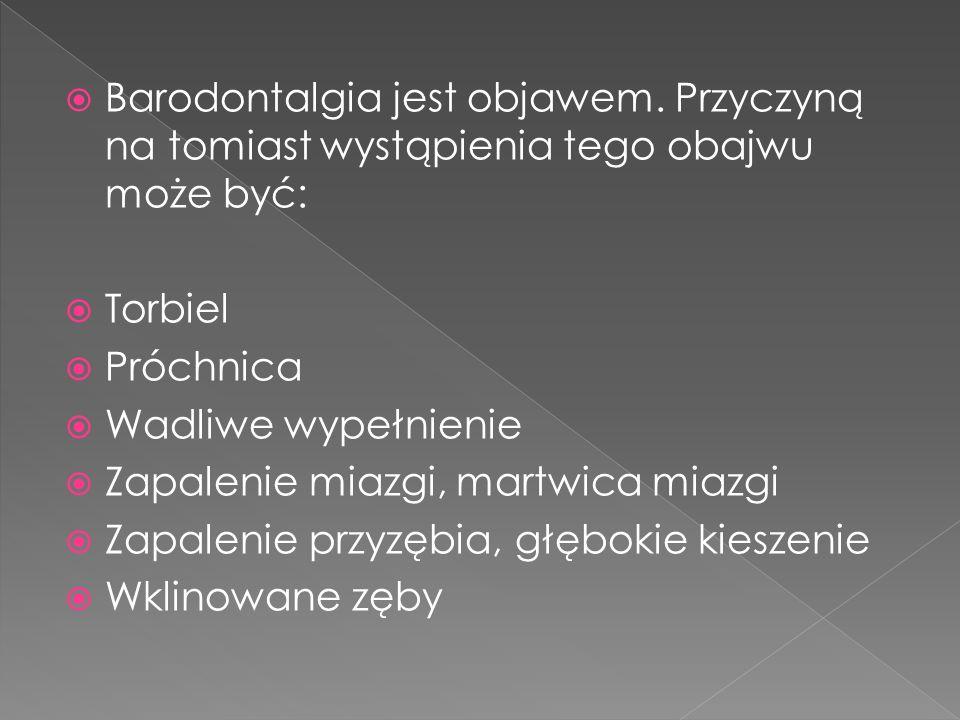 Barodontalgia jest objawem.