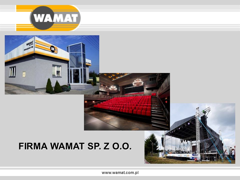 www.wamat.com.pl SCENY ZADASZENIA… I NIE TYLKO Sceny składane lekkie mobilne konfigurowalne Estrady plenerowe szybkie w montażu łatwe w transporcie Kratownice i uchwyty niezbędne akcesoria estradowe
