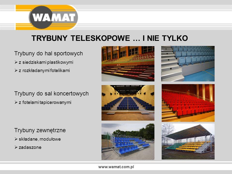 www.wamat.com.pl OFEROWANE TRYBUNY WYRÓŻNIA Zastosowanie automatycznych zamków zabezpieczających przed samoczynnym złożeniem i rozłożeniem trybuny Siedemnaście rzędów