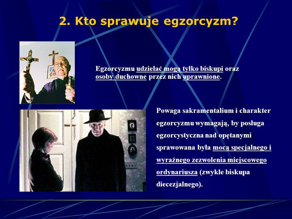 Pod nazwą egzorcyzmu często rozumie się: 2. Egzorcyzmy mniejsze, prywatne lub proste - nie są egzorcyzmami w ścisłym tego słowa znaczeniu, nie zawiera