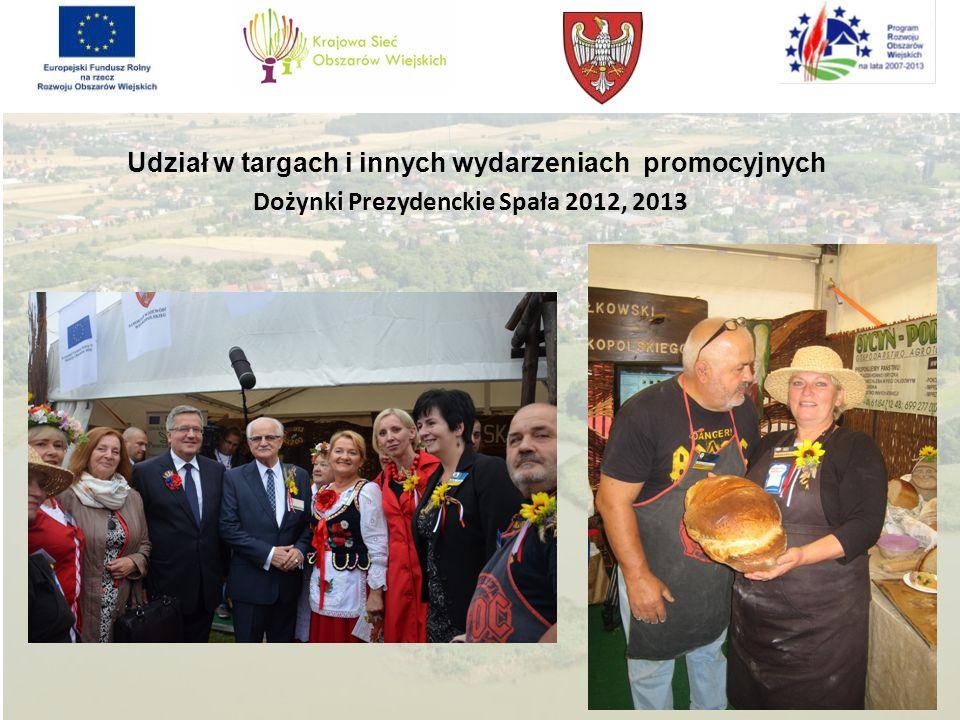 Udział w targach i innych wydarzeniach promocyjnych Dożynki Prezydenckie Spała 2012, 2013