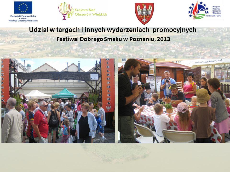 Udział w targach i innych wydarzeniach promocyjnych Festiwal Dobrego Smaku w Poznaniu, 2013