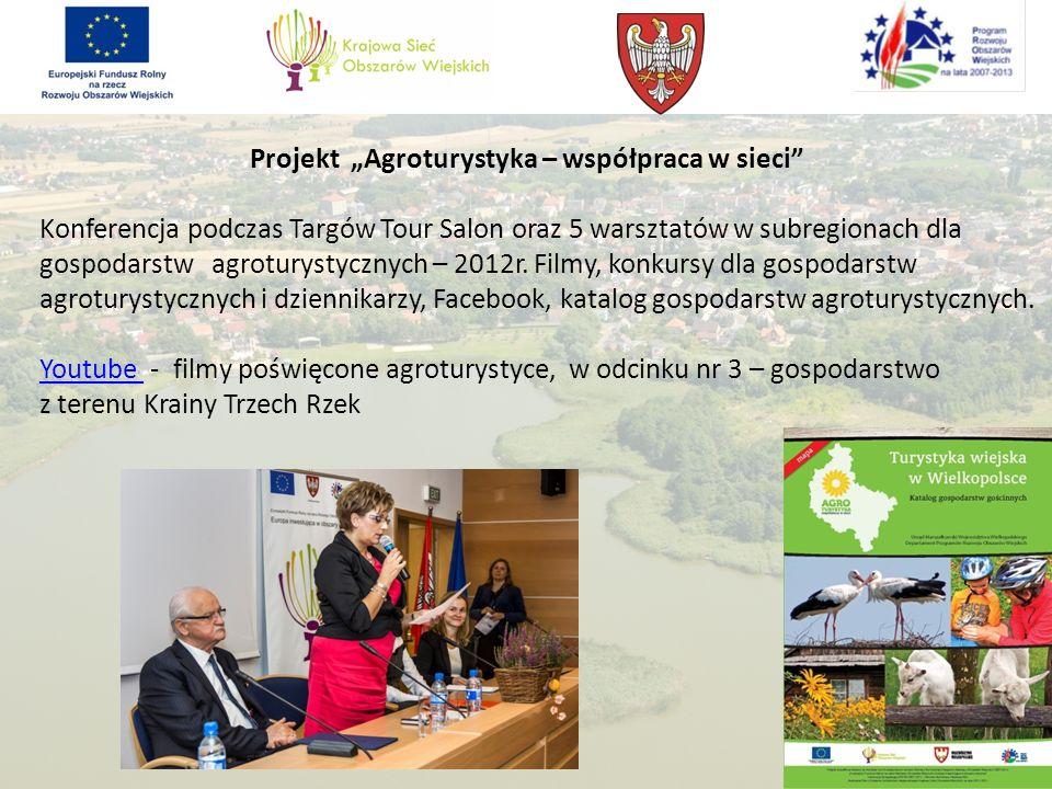 Projekt Agroturystyka – współpraca w sieci Konferencja podczas Targów Tour Salon oraz 5 warsztatów w subregionach dla gospodarstw agroturystycznych – 2012r.