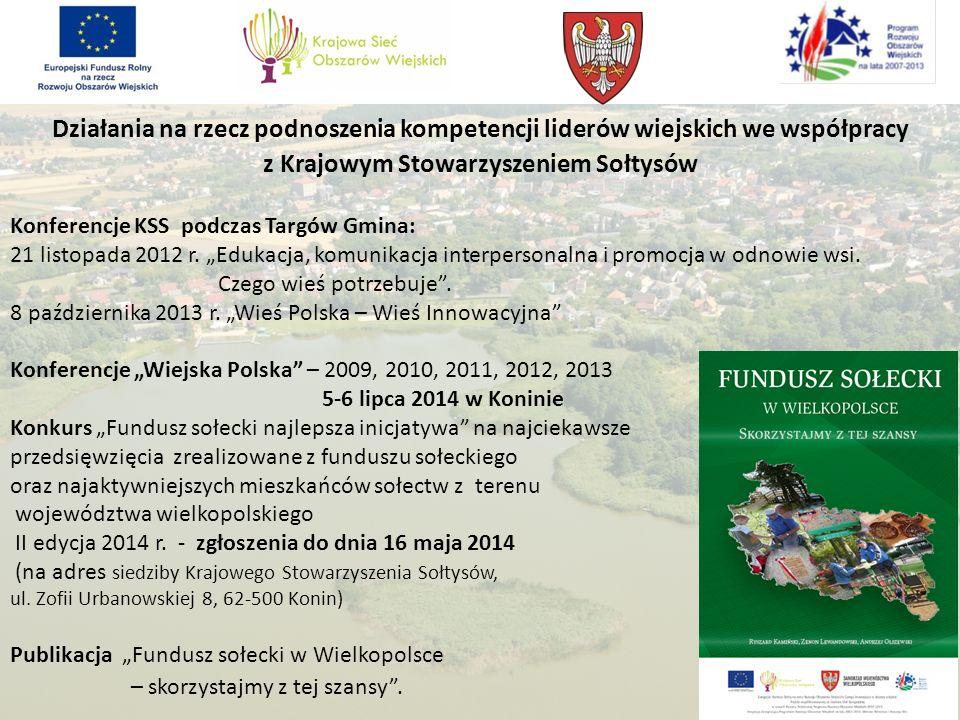 Działania na rzecz podnoszenia kompetencji liderów wiejskich we współpracy z Krajowym Stowarzyszeniem Sołtysów Konferencje KSS podczas Targów Gmina: 21 listopada 2012 r.