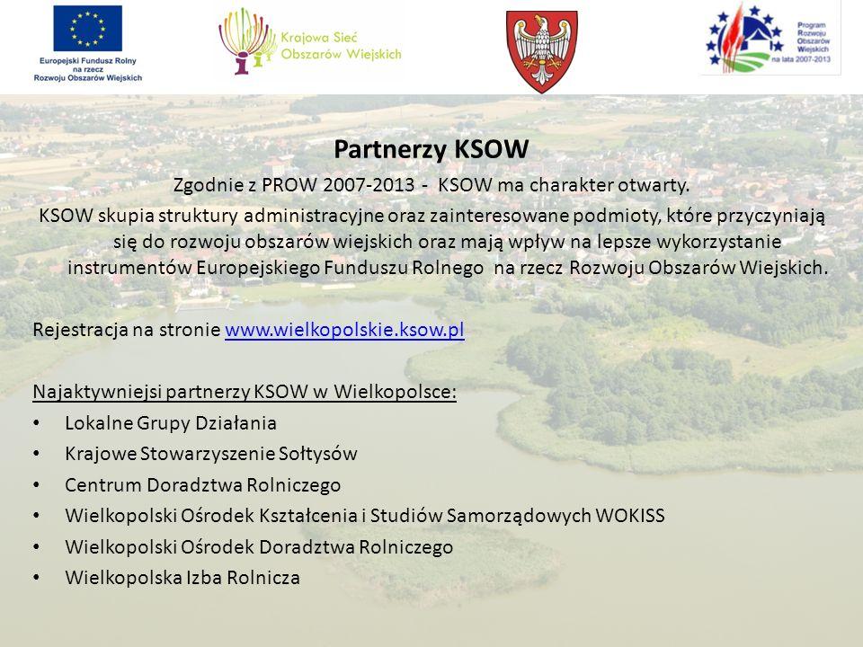 Partnerzy KSOW Zgodnie z PROW 2007-2013 - KSOW ma charakter otwarty.