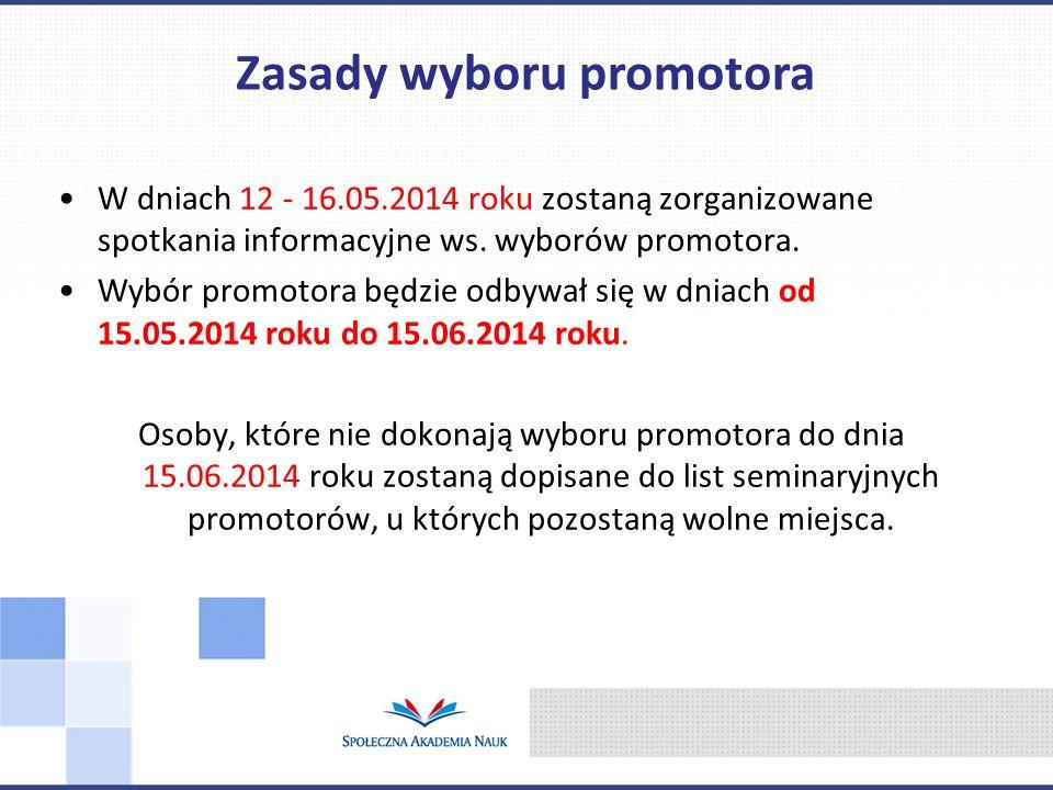 W dniach 12 - 16.05.2014 roku zostaną zorganizowane spotkania informacyjne ws. wyborów promotora. Wybór promotora będzie odbywał się w dniach od 15.05