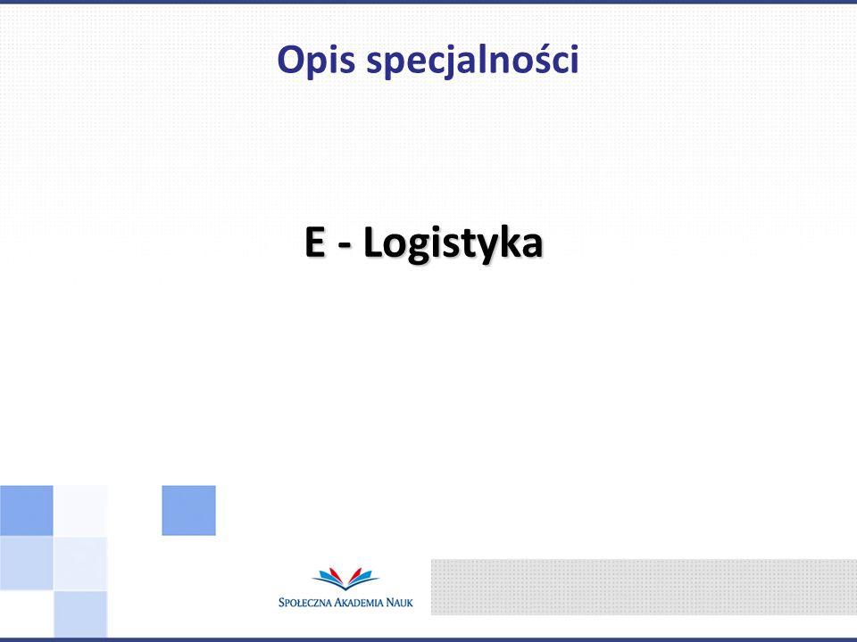 E - Logistyka Opis specjalności