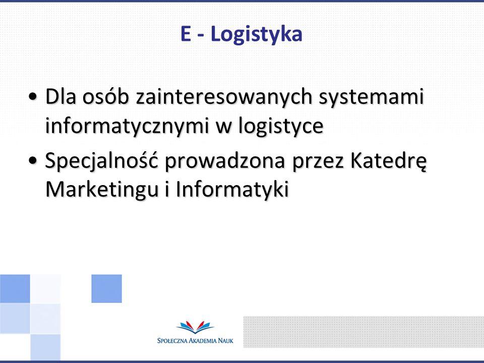 Dla osób zainteresowanych systemami informatycznymi w logistyceDla osób zainteresowanych systemami informatycznymi w logistyce Specjalność prowadzona