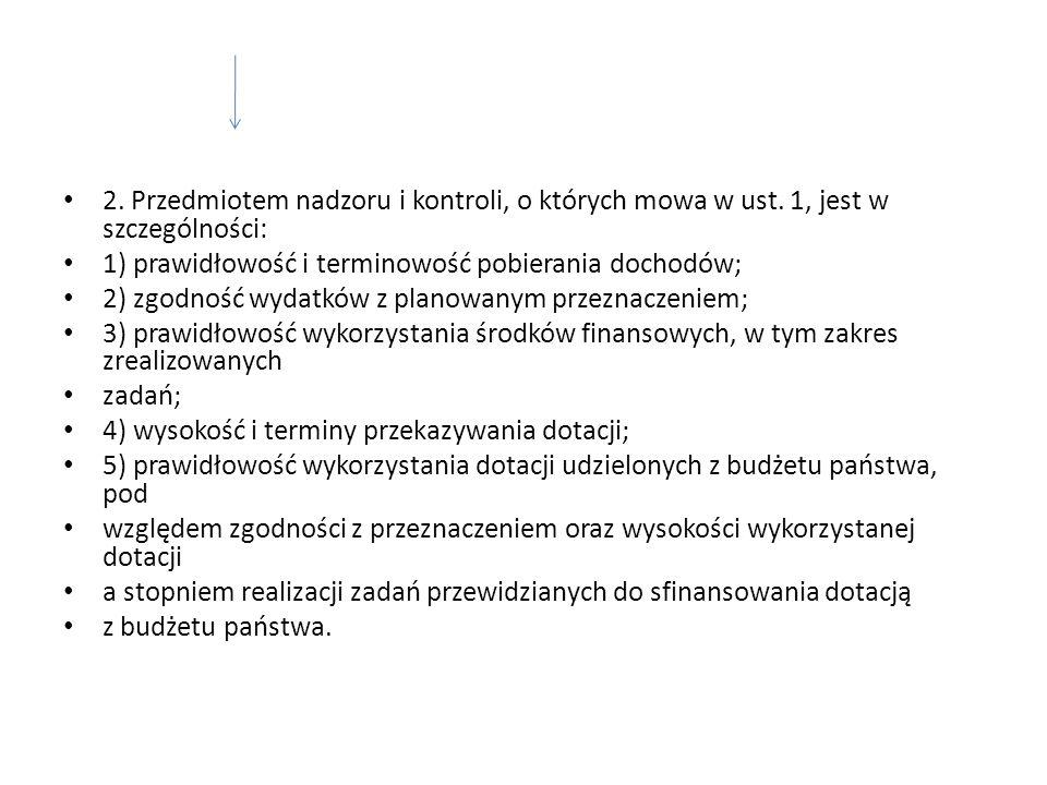 2.Przedmiotem nadzoru i kontroli, o których mowa w ust.