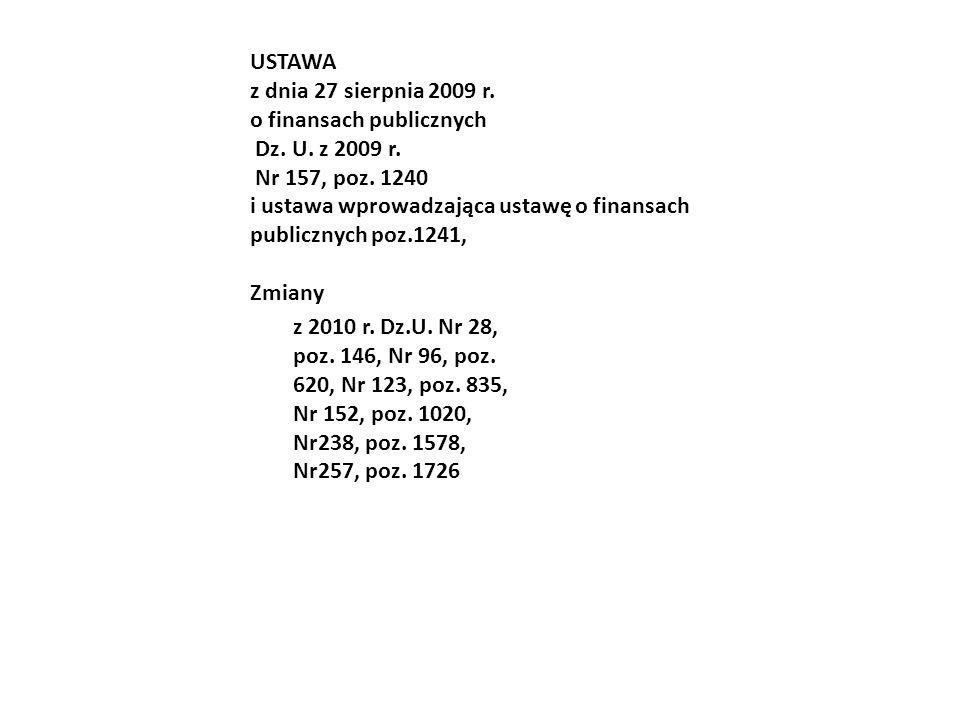 USTAWA z dnia 27 sierpnia 2009 r. o finansach publicznych Dz. U. z 2009 r. Nr 157, poz. 1240 i ustawa wprowadzająca ustawę o finansach publicznych poz